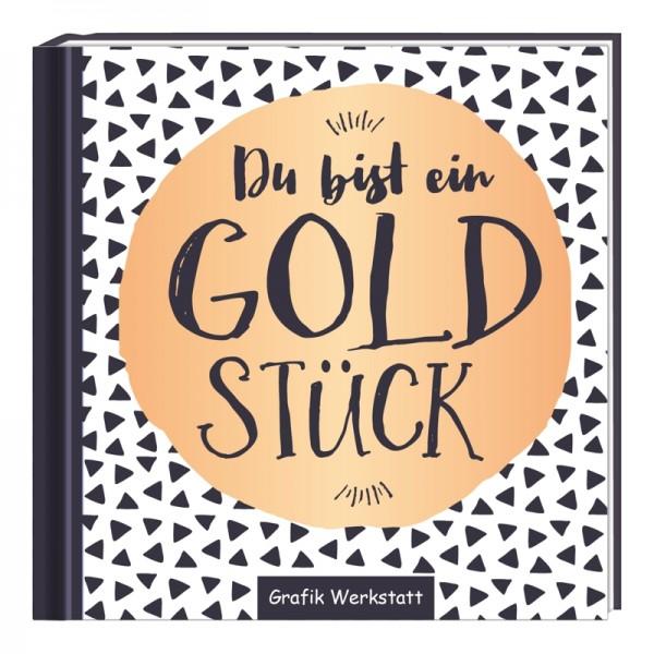 Du bist ein Goldstück