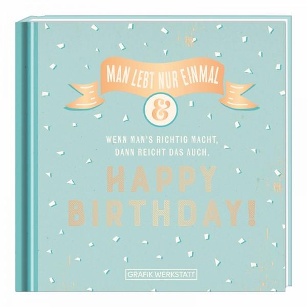 Minibuch Man lebt nur einmal…